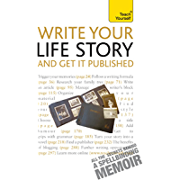 Write Your Life Story and Get it Published: Teach Yourself (TY Creative Writing)