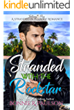Stranded with the Rockstar (A Stranded in Paradise Sweet Romance Book 3)