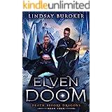 Elven Doom (Death Before Dragons Book 4)