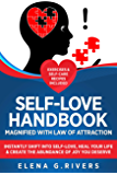Self-Love Handbook Magnified with Law of Attraction: Instantly Shift into Self-Love, Heal Your Life & Create the…