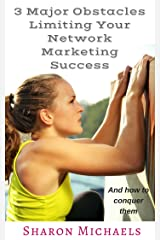 3 Obstacles Limiting Your Network Marketing Success: And How to Conquer Them