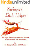 Swingers' Little Helper: Uncover the curious swinging lifestyle of consensual non-monogamy
