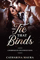 The Tie That Binds: A Marriage of Convenience Novel Kindle Edition