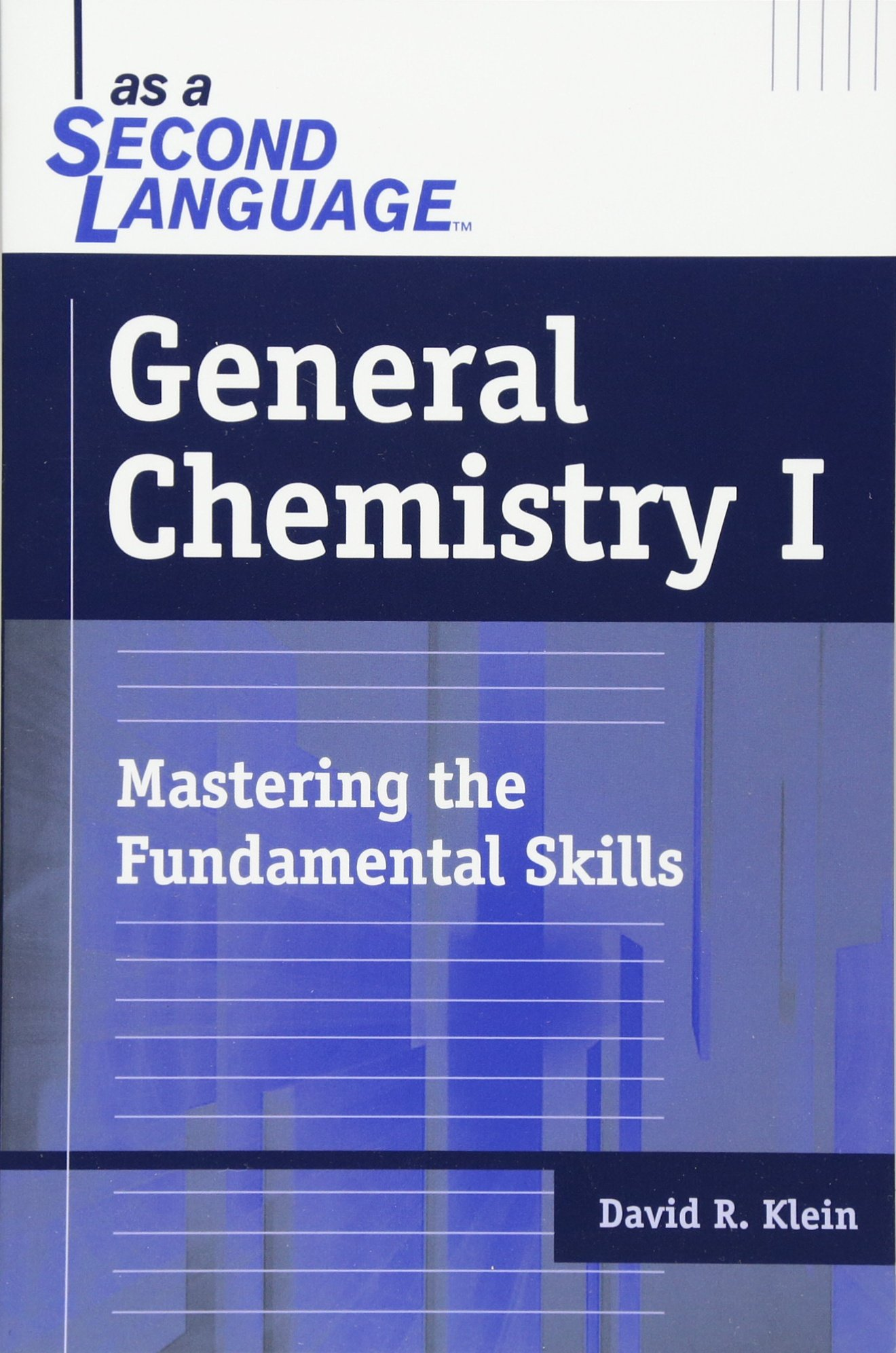 General Chemistry I as a Second Language: Mastering the Fundamental Skills by Wiley