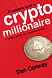 Confessions of a Crypto Millionaire: My Unlikely Escape from Corporate America (English Edition)