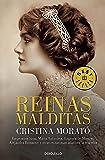 Reinas malditas: Emperatriz Sissi, María Antonieta, Eugenia de Montijo, Alejandra Romanov y otras reinas marcadas por la tragedia (Bestseller)
