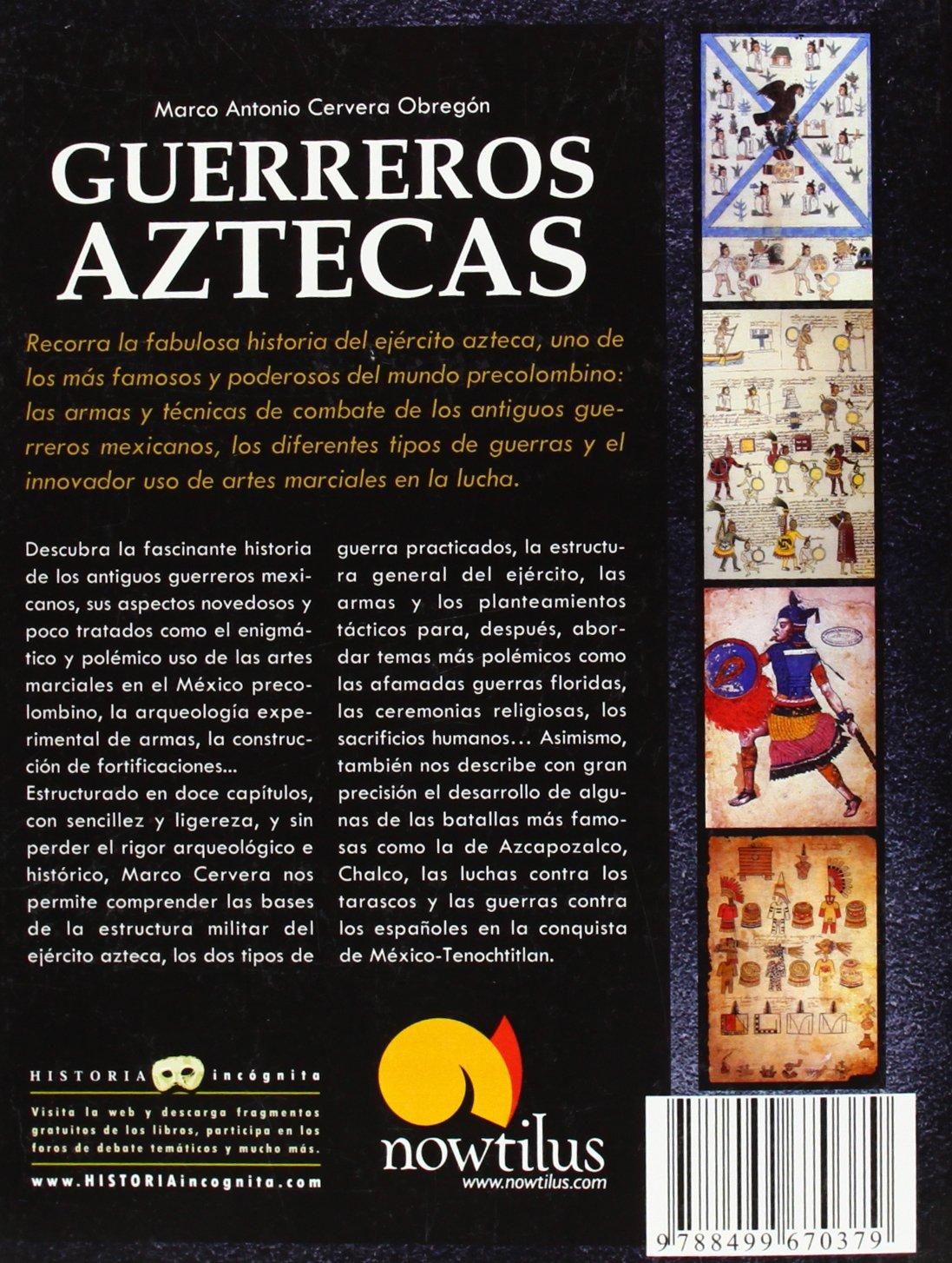 Guerreros Aztecas Unknown History Spanish Edition Marco Cervera
