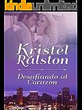 Desafiando al Corazón (Spanish Edition)