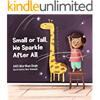 Small or Tall, We Sparkle After All: A Body Positive Children's Book about Confidence and Kindness (Sparkling Me Series…