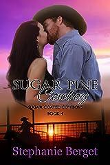 Sugar Pine Cowboy (Sugar Coated Cowboys Book 4) Kindle Edition