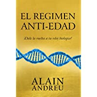 EL REGIMEN ANTI-EDAD: Dale la vuelta a tu reloj biologico ! (Spanish Edition)