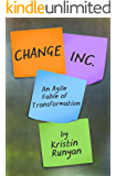 Change, Inc.: An Agile Fable of Transformation