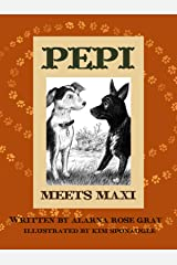 Pepi Meets Maxi (Hello Pepi : A Toy Dog is for Real Book 4) Kindle Edition