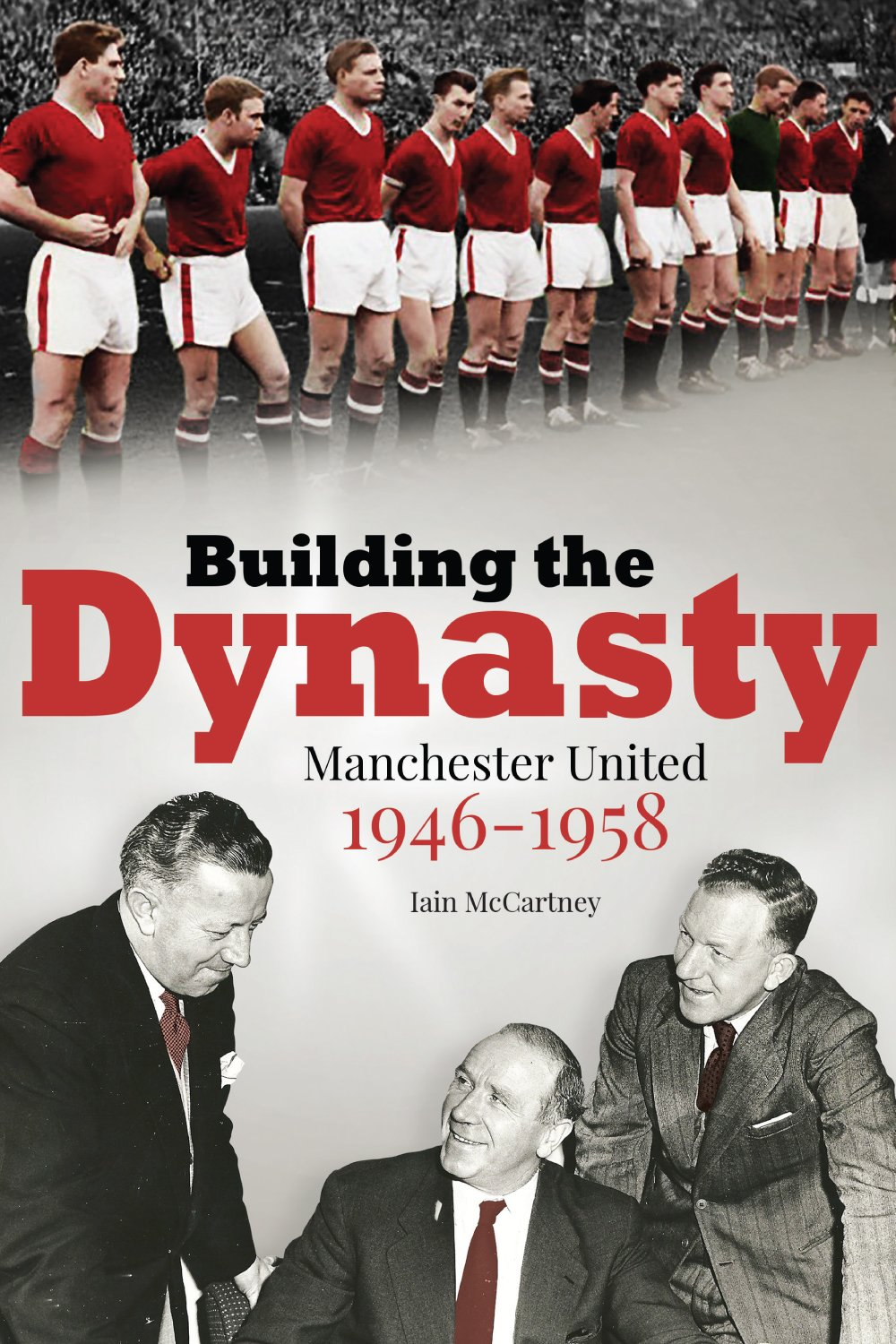 Download Building the Dynasty: Manchester United 1946-1958 pdf