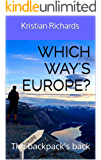 Which way's Europe?: The backpack's back