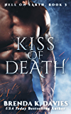 Kiss of Death (Hell on Earth, Book 3) (Hell on Earth Series)