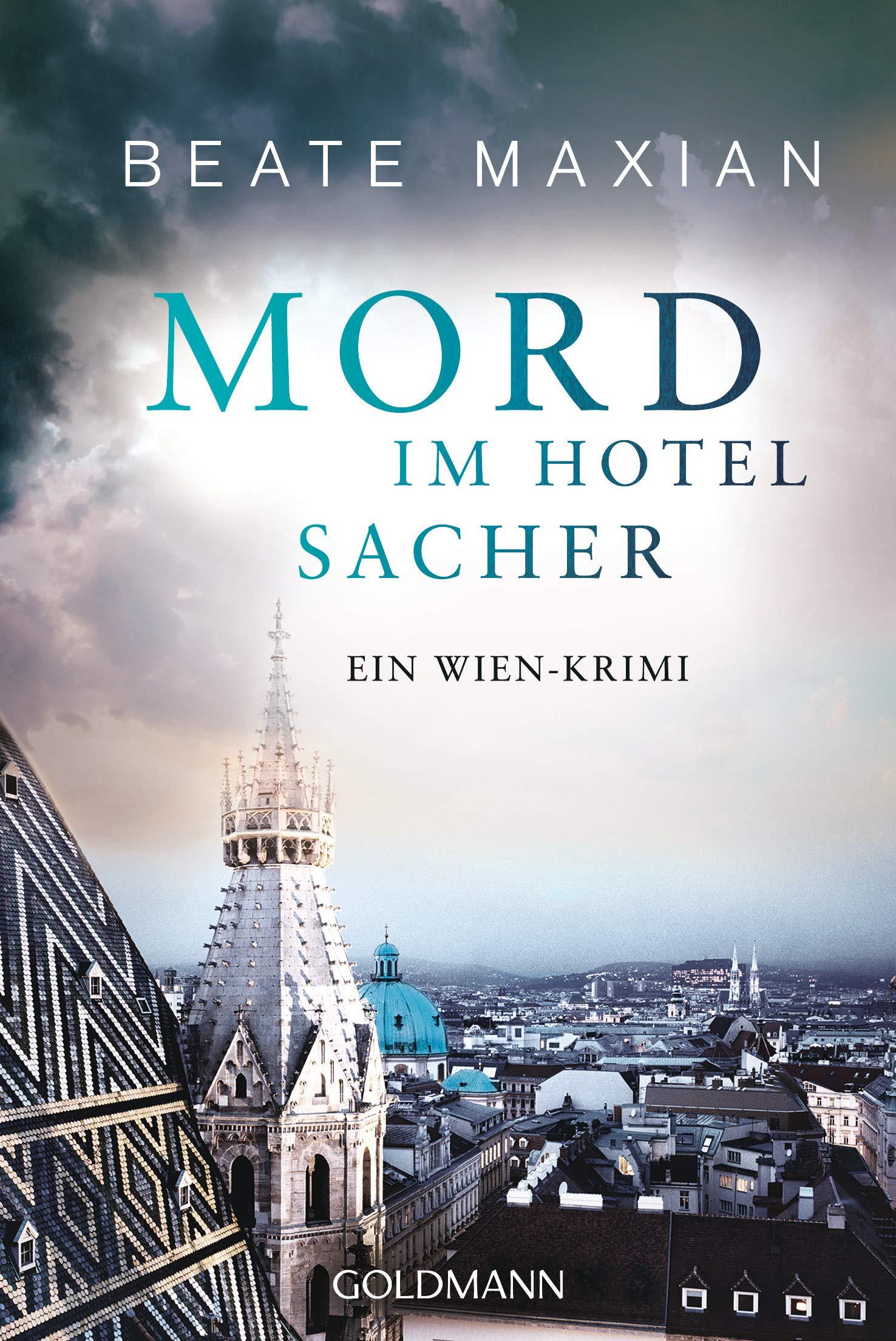 Mord im Hotel Sacher: Ein Wien-Krimi - Die Sarah-Pauli-Reihe 9 Taschenbuch – 18. März 2019 Beate Maxian Goldmann Verlag 344248782X Belletristik / Kriminalromane
