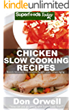 Chicken Slow Cooking Recipes: Over 50 Low Carb Slow Cooker Chicken Recipes full o Dump Dinners Recipes and Quick & Easy…