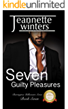 Seven Guilty Pleasures: Barrington Billionaire's Series: Book Seven (Barrington Billionaires Series 7)