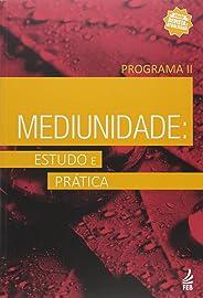 Mediunidade: Estudo e Prática - Programa II