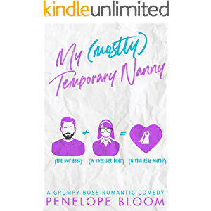 My (Mostly) Temporary Nanny: A Grumpy Boss Romantic Comedy (My (Mostly) Funny Romance Book 3)