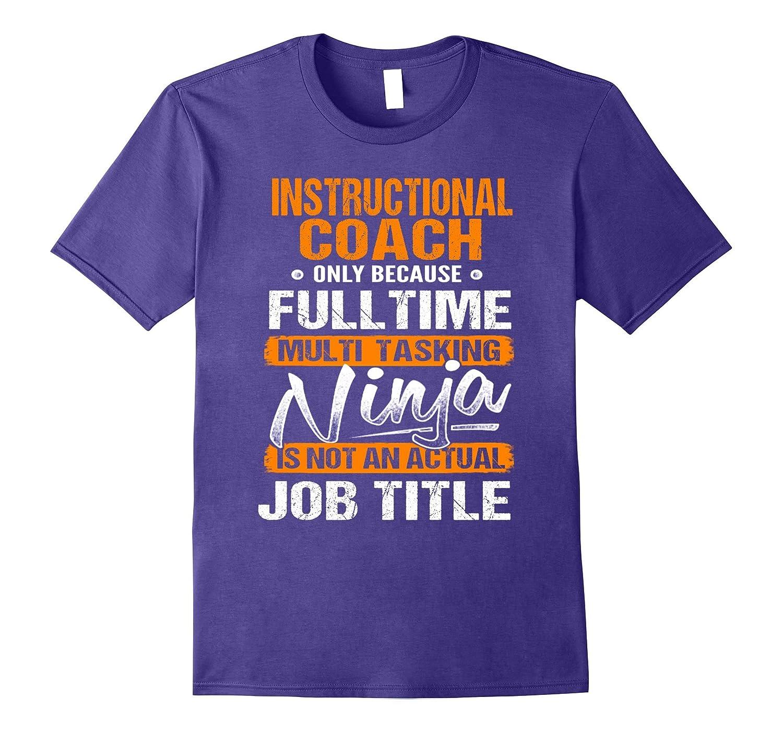 Instructional Coach Ninja Job Title Funny Tee T Shirt Tj Theteejob