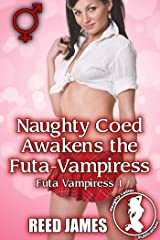 Naughty Coed Awakens the Futa-Vampiress (Futa Vampiress 1) Kindle Edition