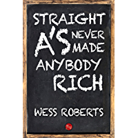 Straight A's Never Made Anybody Rich (English Edition)