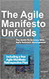 The Agile Manifesto Unfolds: The Guide To Success With Agile Software Development (English Edition)