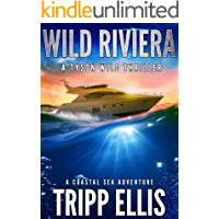 Wild Riviera: A Coastal Sea Adventure (Tyson Wild Thriller Book 3)