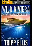 Wild Riviera: A Coastal Sea Adventure (Tyson Wild Thriller Book 3)