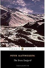 The Snow Leopard (Penguin Classics) Kindle Edition