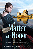 A Matter of Honor: A Pride & Prejudice Variation (English Edition)
