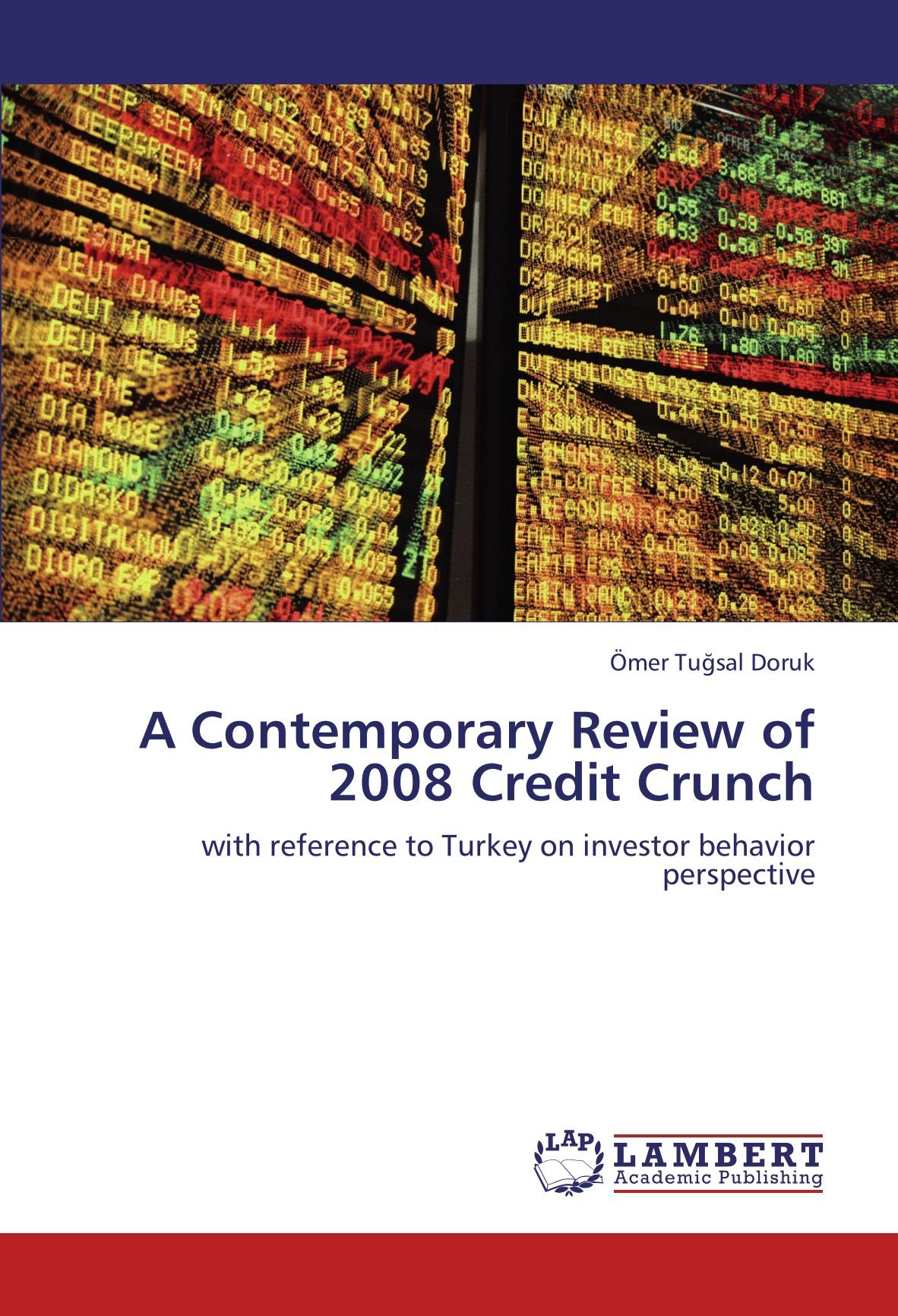 Download A Contemporary Review of 2008 Credit Crunch: with reference to Turkey on investor behavior perspective ebook