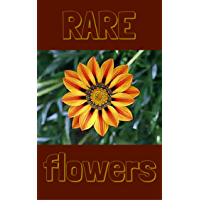 RARE FLOWERS,: Flowers that are the rarest in the world. (English Edition)