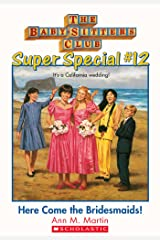 The Baby-Sitters Club Super Special #12: Here Come the Bridesmaids! Kindle Edition