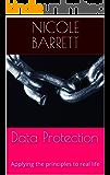 Data Protection: Applying the principles to real life