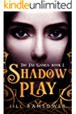 Shadow Play: A Dark Fantasy Novel (The Fae Games Book 1)