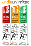Taxes for Small Business: 3 in 1 - Beginners Guide + Simple Method + Advanced and Effective Methods of Tax Process For…