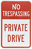 """SmartSign Aluminum Sign, Legend """"No Trespassing - Private Drive"""", 18"""" high x 12"""" wide, Red on White"""