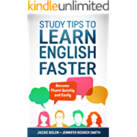 Study Tips to Learn English Faster: Become Fluent Quickly and Easily (English Edition)