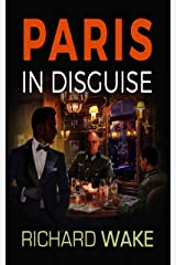 Paris in Disguise (Alex Kovacs thriller series Book 5) Kindle Edition