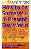 How to be Successful in Present Day World (Winner Series Book 1)