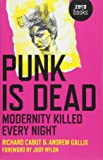 Punk is Dead: Modernity Killed Every Night