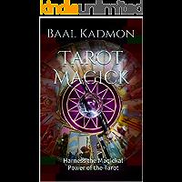 Tarot Magick: Harness the Magickal Power of the Tarot (English Edition)