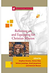 Reflecting on and Equipping for Christian Mission (Edinburgh Centenary Book 27) Kindle Edition