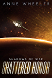 Shattered Honor (Shadows of War Book 3)