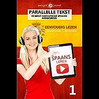 Spaans leren - Parallelle Tekst | Eenvoudig lezen | Eenvoudig luisteren (DE MEEST FANTASTISCHE SPAANSE AUDIOCURSUS Book 1)