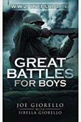 Great Battles for Boys: WW2 Europe Kindle Edition
