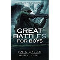 Great Battles for Boys: WW2 Europe